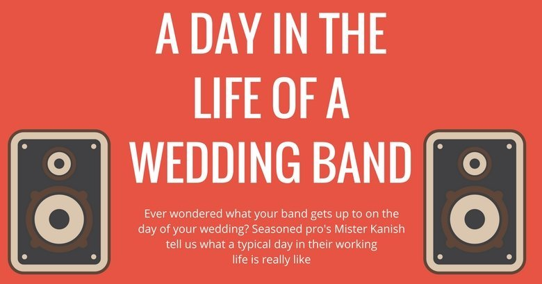 A DAY IN THE LIFE OF AWEDDING BAND