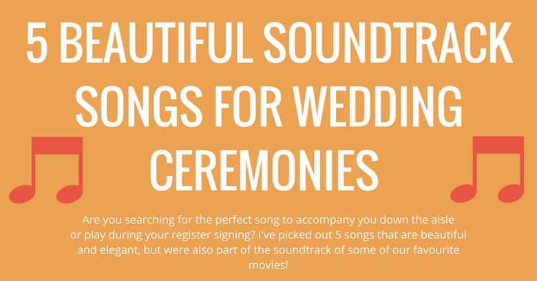 top 5 soundtrack songs for wedding ceremonies