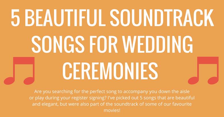 top 5 soundtrack songs for wedding ceremonies