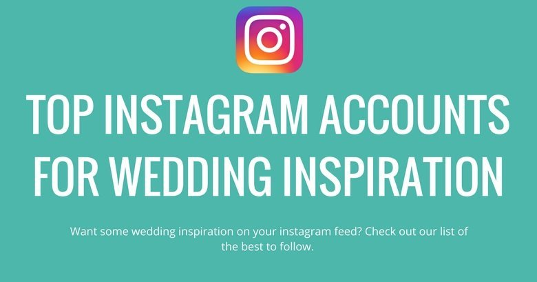 top wedding inspiration instagram accounts to follow